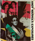 Books:Art & Architecture, Andy Warhol and Bob Colacello. Andy Warhol's Exposures. NewYork: Andy Warhol Books/Grosset & Dunlap, 1979. Firs...