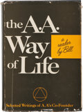 Books:Science & Technology, [Alcoholics Anonymous]. [Bill Wilson]. The A. A. Way ofLife. [New York: Alcoholics Anonymous, ca. 1967]. Insc...