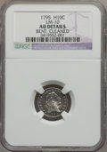 Early Half Dimes, 1795 H10C -- Bent, Cleaned -- NGC Details. AU. V-4, LM-10, R.3....
