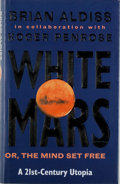 Books:Science Fiction & Fantasy, [Jerry Weist]. Brian Aldiss and Roger Penrose. SIGNED. White Mars or, the Mind Set Free. A 21st-Century Utopia. ...