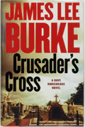 Books:Mystery & Detective Fiction, James Lee Burke. SIGNED. Crusader's Cross. A Dave RobicheauxNovel. New York: Simon & Schuster, 2005. First edit...