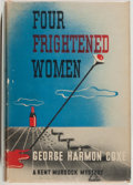 Books:Mystery & Detective Fiction, George Harmon Coxe. Four Frightened Women. New York: Knopf,1939. First edition. Octavo. 303 pages. Publisher's ...