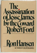 Books:Fiction, Ron Hanson. SIGNED. The Assassination of Jesse James by theCoward Robert Ford. New York: Alfred A. Knopf, 1983....