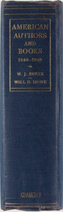 Books:Reference & Bibliography, W. J. Burke and Will D. Howe. American Authors and Books1640-1940. New York: Gramercy Publishing Co., 1943. Fir...