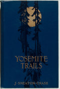 Books:Books about Books, J. Smeaton Chase. Yosemite Trails. Boston: Houghton Mifflin, 1911. First edition. Octavo. 354 pages. Illustrated. Pu...