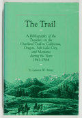 Books:Reference & Bibliography, Lannon W. Mintz. The Trail. A Bibliography of the Travelers onthe Overland Trail to California, Oregon, Salt Lake City,...