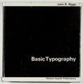Books:Books about Books, [Printing]. John R. Biggs. Basic Typography. New York:Watson-Guptill, [1972]. Second printing. Square octavo. 1...