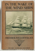Books:Americana & American History, Frederick William Wallace. In the Wake of the Wind-Ships.New York: Sully, [1927]. First edition. Octavo. 282 pages....