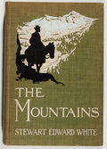 Books:Americana & American History, Stewart Edward White. The Mountains. New York: McClure,Phillips, 1904. First edition. Octavo. 282 pages. Illust...