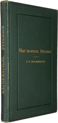 F. Y. Edgeworth. Mathematical Psychics. London: C. Kegan Paul, 1881. First edition
