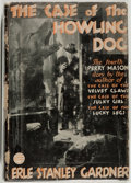 Books:Mystery & Detective Fiction, Erle Stanley Gardner. The Case of the Howling Dog. New York:William Morrow and Company, 1934. First edition.. ...