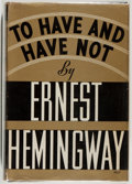 Books:Literature 1900-up, Ernest Hemingway. To Have and Have Not. New York: CharlesScribner's Sons, 1937. First edition....