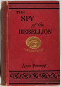 Books:Americana & American History, Allan Pinkerton. The Spy of the Rebellion. Hartford: M. A.Winter, 1885. Later impression. From the James and Debo...