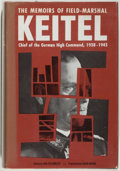 Books:Biography & Memoir, Wilhelm Keitel [subject]. Walter Gorlitz [ed]. The Memoirs ofField-Marshal Keitel. NY: Stein and Day, [1966]. First...