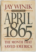 Books:Americana & American History, Jay Winik. April 1865. The Month That Saved America.[New York]: HarperCollins, [2001]. First printing. From t...