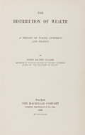 Books:Business & Economics, John Bates Clark. The Distribution of Wealth. New York:Macmillan, 1899. First printing. From the James andDebora...