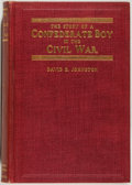 Military & Patriotic:Civil War, David E. Johnston. The Story of a Confederate Boy in the Civil War. [Portland, OR: Glass & Prudhomme, 1914]. Fir...