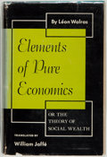 Books:Business & Economics, Leon Walras. Elements of Pure Economics or the Theory of SocialWealth. Homewood, Illinois: Richard D. Irwin, [1...