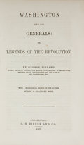 Books:Americana & American History, George Lippard. Washington and His Generals: or, Legends of theRevolution. Phil: Zieber, 1847. First edition. ...