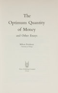 Books:Americana & American History, Milton Friedman. The Optimum Quantity of Money, and OtherEssays. Chicago: Aldine, [1969]. First edition. From...
