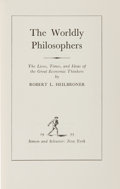 Books:Business & Economics, Robert L. Heilbroner. The Worldly Philosophers. New York:Simon and Schuster, 1953. First printing. From the James...