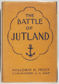 Books:Americana & American History, Holloway H. Frost, Commander, US Navy. The Battle ofJutland. Annapolis: US Naval Institute, 1936. First edition...