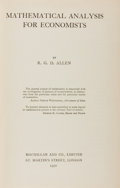 Books:Science & Technology, R. G. D. Allen. Mathematical Analysis for Economists. London: Macmillan, Limited, 1950. Sixth edition. From th...