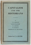Books:World History, Frederich A. Hayek, editor. Capitalism and the Historians.[London]: Routledge, [1954]. First edition. From th...