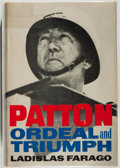 Books:Americana & American History, Ladislas Farago. Patton. Ordeal and Triumph. NewYork: Ivan Obolensky, [1963]. First edition. From...