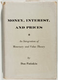 Books:Business & Economics, Don Patinkin. Money, Interest, and Prices: An Integration ofMonetary and Value Theory. Evanston: Row, Peterson, [19...