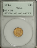 Commemorative Gold: , 1916 G$1 McKinley MS61 PCGS. PCGS Population (104/3778). NGCCensus: (86/1965). Mintage: 9,977. Numismedia Wsl. Price for N...