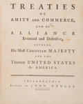 Books:Americana & American History, [American Revolution]. Treaties of Amity and Commerce, and ofAlliance Eventual and Defensive, between his most Christia...