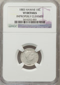 Coins of Hawaii, 1883 10C Hawaii -- Improperly Cleaned -- NGC Details. VF. NGCCensus: (5/338). PCGS Population (27/560). Mintage: 250,000. ...