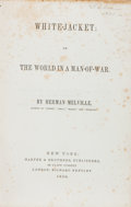 Books:First Editions, Herman Melville. White-Jacket; or the World in aMan-of-War. New York: Harper & Brothers, 1850. FirstAmerican e...