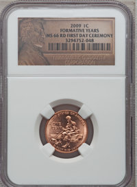 2009 1C Formative, First Day Ceremony MS66 Red NGC. NGC Census: (0/0). PCGS Population (1742/0). (#407835)...(PCGS# 4078...