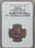 1773 1/2P Virginia Halfpenny, Period -- Improperly Cleaned -- NGC Details. AU. NGC Census: (2/90). PCGS Population (6/23...