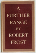 Books:Literature 1900-up, Robert Frost. A Further Range. New York: Henry Holt andCompany, [1936]. First printing. Octavo. 102 pages. Publishe...