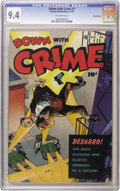 Golden Age (1938-1955):Crime, Down with Crime #1 Crowley Copy pedigree (Fawcett, 1951) CGC NM 9.4 Off-white pages. You know the old lament: pre-Code horro...
