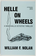 Books:Mystery & Detective Fiction, William F. Nolan. SIGNED/LIMITED. Helle on Wheels: A NickChallis Detective Thriller. Baltimore: Maclay, 1992. First...