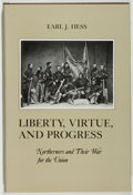 Books:Americana & American History, [Civil War]. Earl J. Hess. Liberty, Virtue, and Progress.Northerners and Their War for the Union. New York: New...
