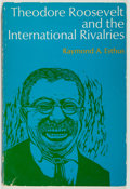 Books:Americana & American History, Raymond A. Esthus. Theodore Roosevelt and the InternationalRivalries. Waltham: Ginn-Blaisdell, 1970. First edit...
