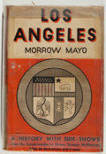 Books:Americana & American History, Morrow Mayo. Los Angeles. New York: Knopf, 1933. Firstedition, first printing. Octavo. 337, xvi pages. Publisher's ...