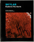 Books:Americana & American History, Jerry Weist]. [Lyndon B. Johnson Space Center]. Skylab Exploresthe Earth. Washington: NASA, 1977. First edition...