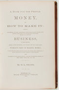 Books:Americana & American History, H. L. Reade. Money, and How to Make It. Norwich: Reade,1872. First edition. Octavo. 603 pages. Illustrated. Publish...