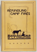 Books:Americana & American History, [Texana]. L. F. Crawford. Rekindling Camp Fires. TheExploits of Ben Arnold (Connor). Bismarck: Capital Book, [1...