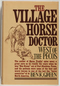 Books:Americana & American History, [Texana]. Ben K. Green. The Village Horse Doctor. New York:Knopf, 1971. First edition. Octavo. 306 pages. Illustrat...