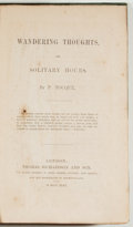 Books:Travels & Voyages, P. Tocque. Wandering Thoughts, or Solitary Hours. London: Thomas Richardson and Son, 1846. Octavo. 387 pages (mi...