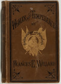 Books:Americana & American History, Frances E. Willard. Women and Temperance: or, The Workand Workers of The Woman's Christian Temperance Union. Ha...