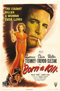 "Born to Kill (RKO, 1946). One Sheet (27"" X 41""). Robert Wise directed the genuinely hard-boiled actor Lawrence..."