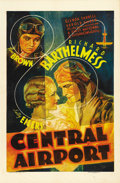 "Movie Posters:Drama, Central Airport (Warner Brothers/First National, 1933). One Sheet(27"" X 41""). In William Wellman's aerial melodrama, Richar..."